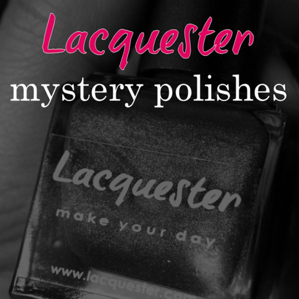 Lacquester - Mystery Polishes